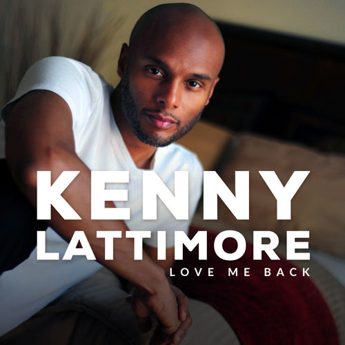Kenny-Latimore-Love-Me-Back