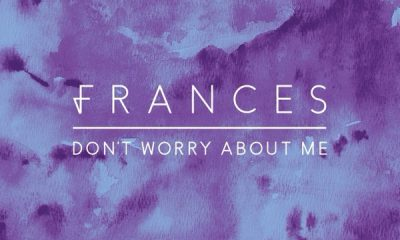 RnB Magazine Frances Dont Worry About Me